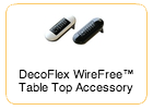 DecoFlex WireFree Table Top Accessory